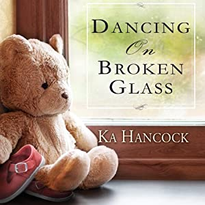 Dancing on Broken Glass | [Ka Hancock]