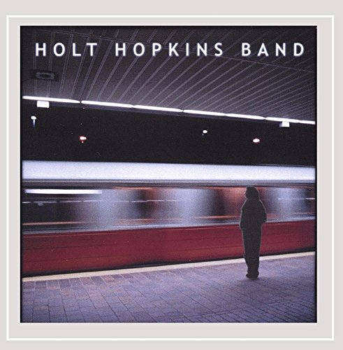 Holt Hopkins Band - This Train Stop