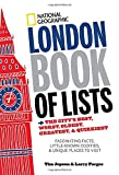 National Geographic London Book of Lists: The Citys Best, Worst, Oldest, Greatest, and Quirkiest