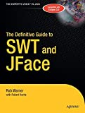 The Definitive Guide to SWT and JFACE