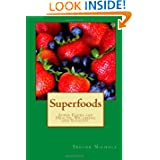 Superfoods: Super Foods for Health Wellbeing and Vitality
