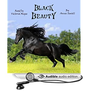 Black Beauty: The Autobiography of a Horse Anna Sewell and Victoria McGee