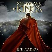 Shadows of Kings: The Kin of Kings, Book 3 | B.T. Narro