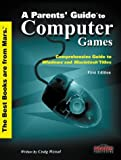 img - for A Parent's Guide to Computer Games by Craig Wessel, The Stratos Group, Inc. (2000) Paperback book / textbook / text book