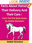 Facts About Horses; Their Delivery An...