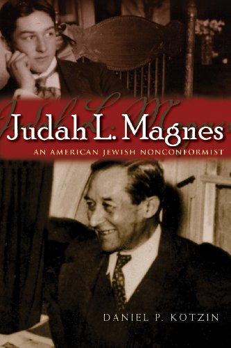 Judah L. Magnes: An American Jewish Nonconformist (Modern Jewish History)