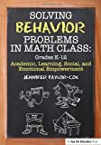 img - for Solving Behavior Problems in Math Class: Academic, Learning, Social, and Emotional Empowerment, Grades K-12 book / textbook / text book