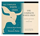 The Complete White Oxen Collected Short Fiction (1125188243) by Burke, Kenneth