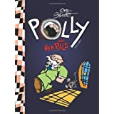 Polly and Her Pals: Complete Sunday Comics 1913-1927 (Polly &amp; Her Pals)