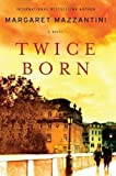 Twice Born: A Novel [Hardcover] [2011] (Author) Margaret Mazzantini, Ann Gagliardi