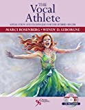 The Vocal Athlete: Application and Technique for the Hybrid Singer(Includes CD)