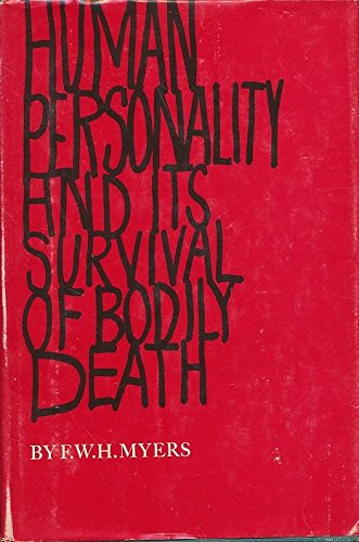 Human Personality and Its Survival of Death, by F.W.H. Myers