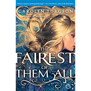 Fairest of Them All by Carolyn Turgeon