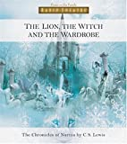 The Lion, the Witch, And the Wardrobe (Radio Theatre: the Chronicles of Narnia)