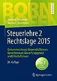 Image de Steuerlehre 2 Rechtslage 2015: Einkommensteuer, Körperschaftsteuer, Gewerbesteuer, Bewertungsgesetz