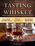 img - for Tasting Whiskey: An Insider's Guide to the Unique Pleasures of the World's Finest Spirits book / textbook / text book