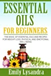 Essential Oils for Beginners: The Bas...
