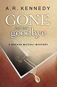 Gone But Not Goodbye by A R Kennedy ebook deal