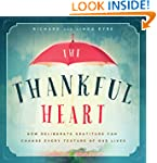 The Thankful Heart: How Deliberate Gr...
