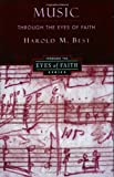 Music Through the Eyes of Faith (0060608625) by Best, Harold