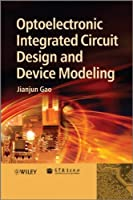Optoelectronic Integrated Circuit Design and Device Modeling ebook download