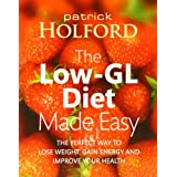 The Low-GL Diet Made Easy: the perfect way to lose weight, gain energy and improve your healthby Patrick Holford