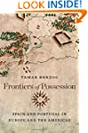 Frontiers of Possession: Spain and Po...