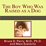 img - for The Boy Who Was Raised as a Dog: And Other Stories from a Child Psychiatrist's Notebook book / textbook / text book