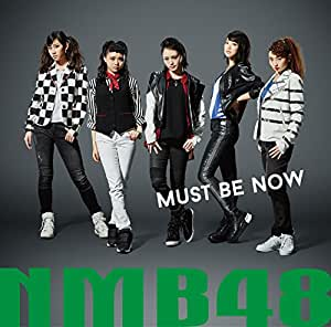 Nmb48 - MUST BE NOW TYPE-A(+DVD)(regular) - Amazon.com Music
