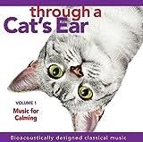 Through a Cat's Ear, Volume 1: Music for Calming