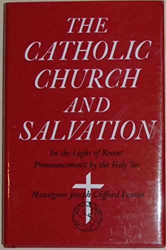 The Catholic Church and Salvation in the Light of Recent Pronoucements by the Holy See