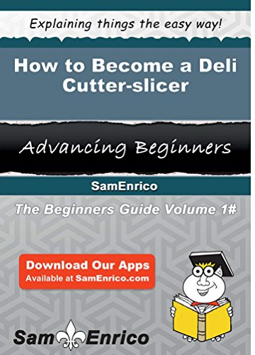 How to Become a Deli Cutter-slicer by Sam Enrico