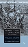 img - for England and Iberia in the Middle Ages, 12th-15th Century: Cultural, Literary, and Political Exchanges (The New Middle Ages) book / textbook / text book