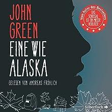 Eine wie Alaska Hörbuch von John Green Gesprochen von: Andreas Fröhlich