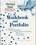 Workbook and Portfolio for Career Choices: A Guide for Teens and Young Adults