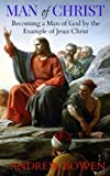 img - for Man of Christ:: Becoming a Man of God by the Example of Jesus Christ book / textbook / text book