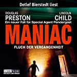 Maniac: Fluch der Vergangenheit (Pendergast 7) | Douglas Preston,Lincoln Child
