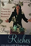 Bags to Riches: 7 Success Secrets for Women in Business