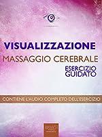 Visualizzazione - Massaggio cerebrale: Esercizio guidato