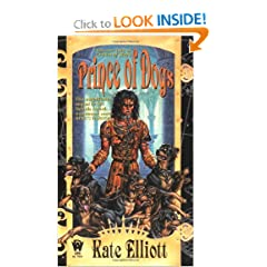 Prince of Dogs (Crown of Stars, Vol 2) by Kate Elliott