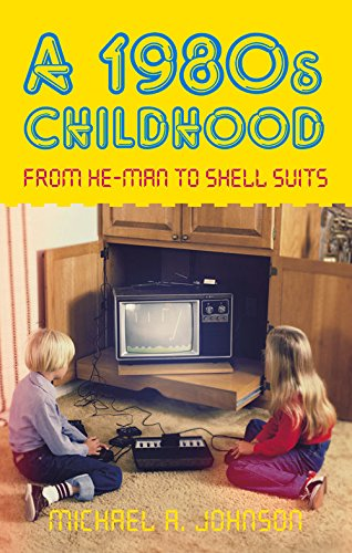A 1980s Childhood: From He-Man to Shell Suits - paperback book