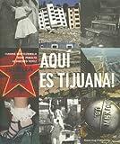 Aqui Es Tijuana! (Spanish Edition)