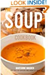 The Soup-Maker Cookbook: Over 50 reci...
