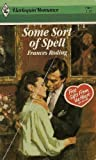 Some Sort Of Spell (Harlequin Romance) (0373029012) by Frances Roding