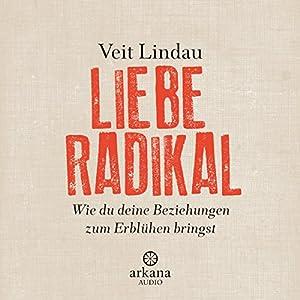 Liebe radikal Hörbuch