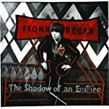 The Shadow Of An Empire Fionn Regan