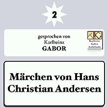 Märchen von Hans Christian Andersen 2 Hörbuch von Hans Christian Andersen Gesprochen von: Karlheinz Gabor
