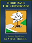 Third Base: The Crossroads
