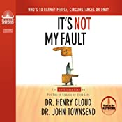 It's Not My Fault: The No-Excuse Plan to Put You in Charge of Your Life | [Henry Cloud, John Townsend]