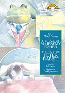 The Tale of Mr. Jeremy Fisher / The Tale of Peter Rabbit, Told by Meryl Streep